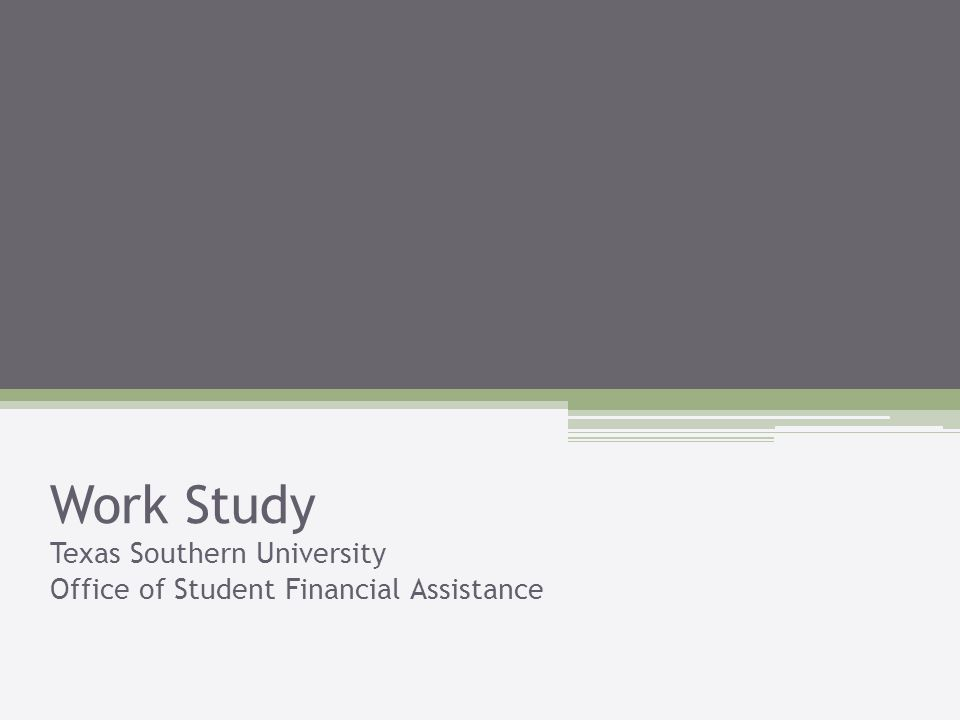 Work Study Texas Southern University Office of Student Financial Assistance
