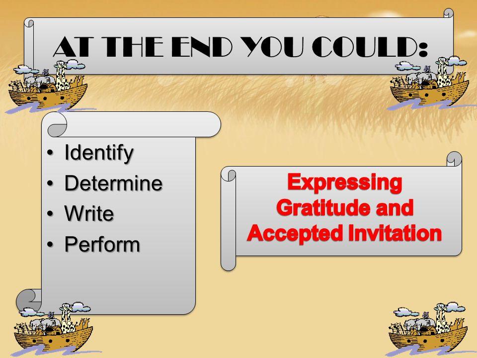 Mengidentifikasi ungkapan berterima kasih dan menerima undangan Menentukan ungkapan menerima dan menolak undangan secara formal dan informal Menulis d