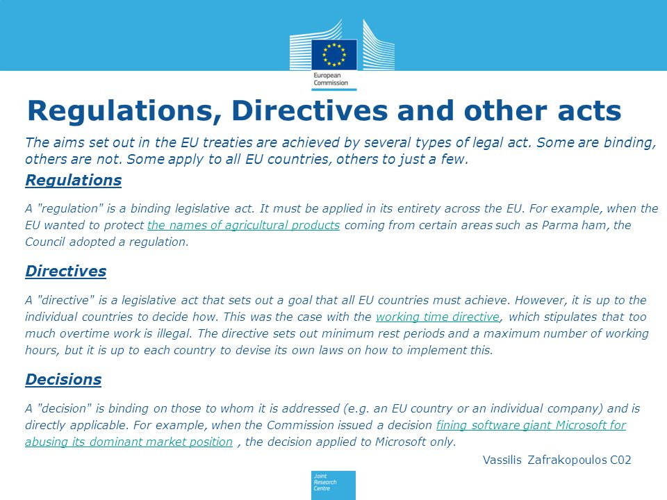 Vassilis Zafrakopoulos C02 Regulations, Directives and other acts The aims set out in the EU treaties are achieved by several types of legal act.
