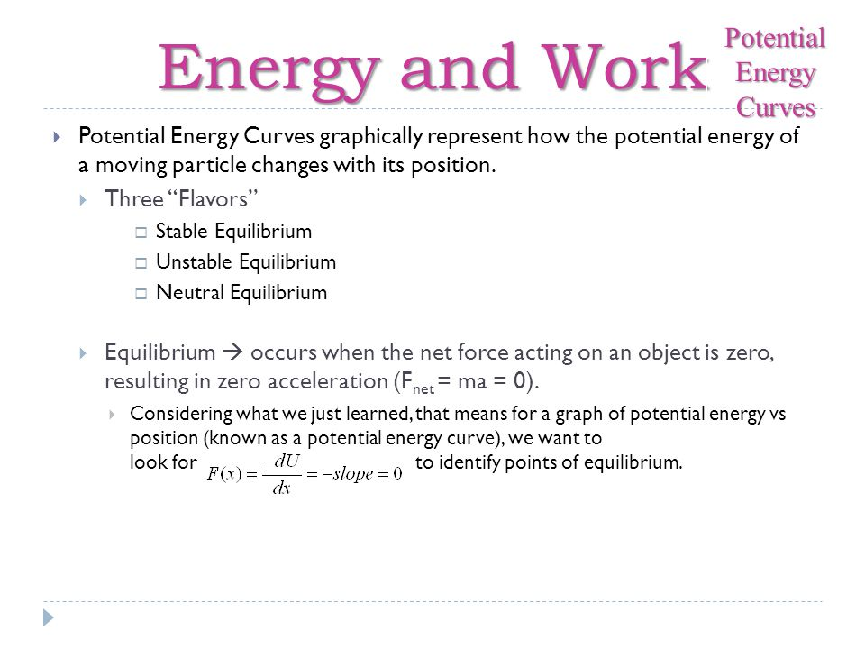 Potential Energy Curves graphically represent how the potential energy of a moving particle changes with its position. Three Flavors Stable Equilibriu