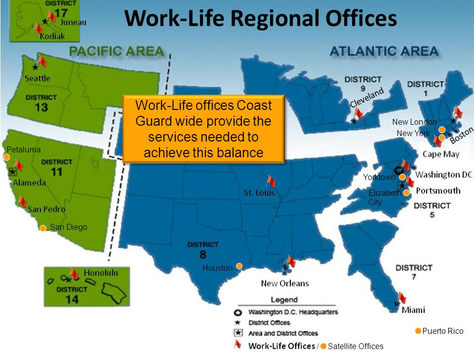 Work-Life Regional Offices Work-Life offices Coast Guard wide provide the services needed to achieve this balance Puerto Rico New London New York York