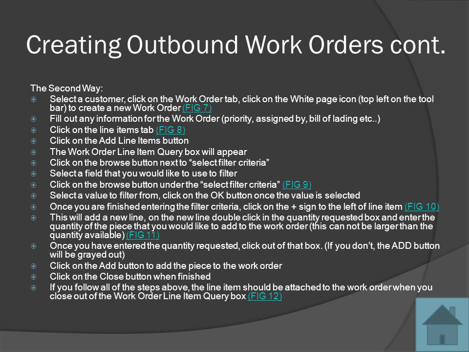 Creating Outbound Work Orders cont. The Second Way: Select a customer, click on the Work Order tab, click on the White page icon (top left on the tool