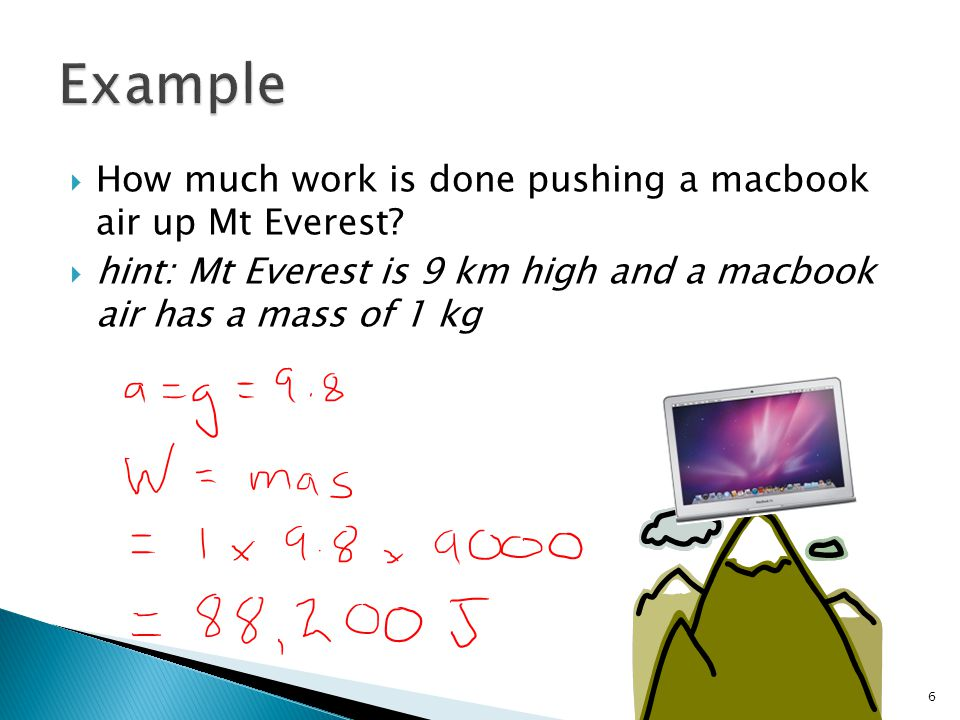 How much work is done pushing a macbook air up Mt Everest.