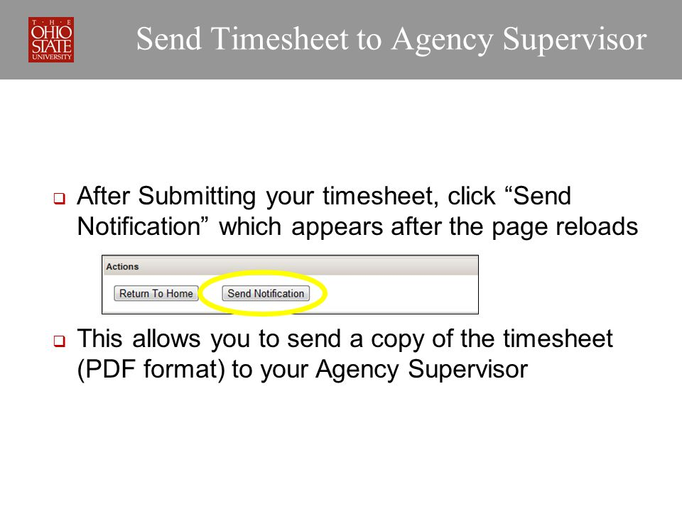 After clicking Send Notification, this box will pop-up Enter your supervisors email and click Send Email They will review the file and forward it to the work-study office who will then approve it in the eTimesheet system Send Notification