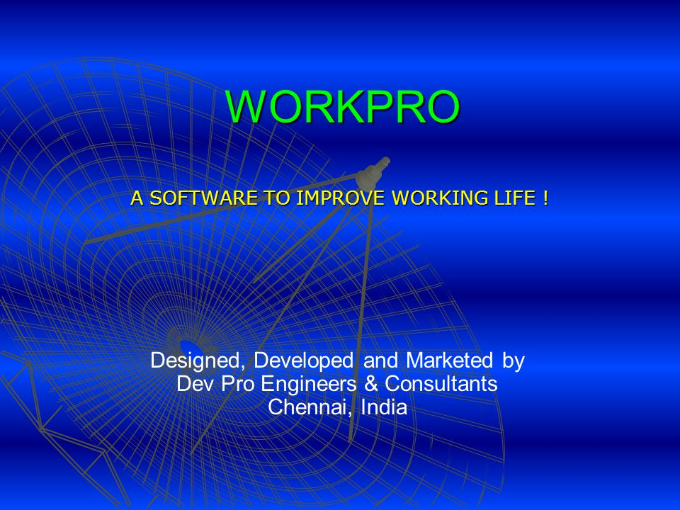 Summary of the Benefits of using WorkPro in your company Anyone in your company can learn WorkPro and apply the Principles of Work Study in doing Work measurements and do Improvements.