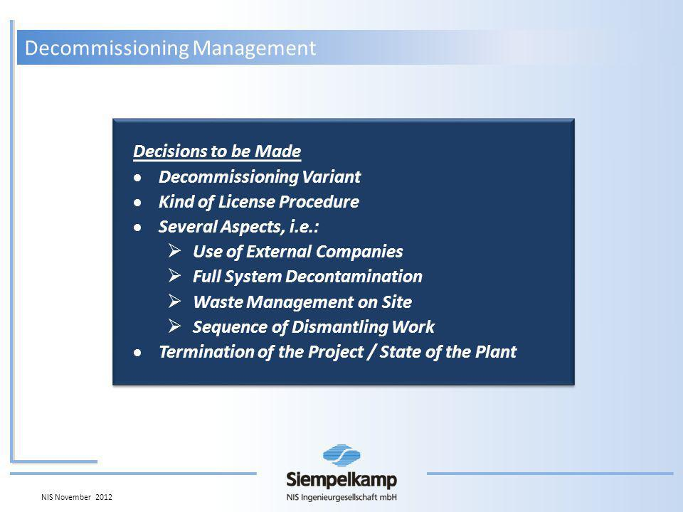 What is the Way to What is the Way to Manage such Decommissioning Projects What is the Way to What is the Way to Manage such Decommissioning Projects Decommissioning Management NIS November 2012