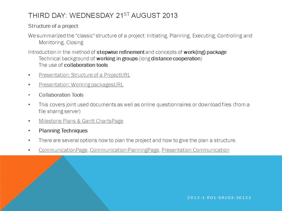 THIRD DAY: WEDNESDAY 21 ST AUGUST 2013 Structure of a project We summarized the