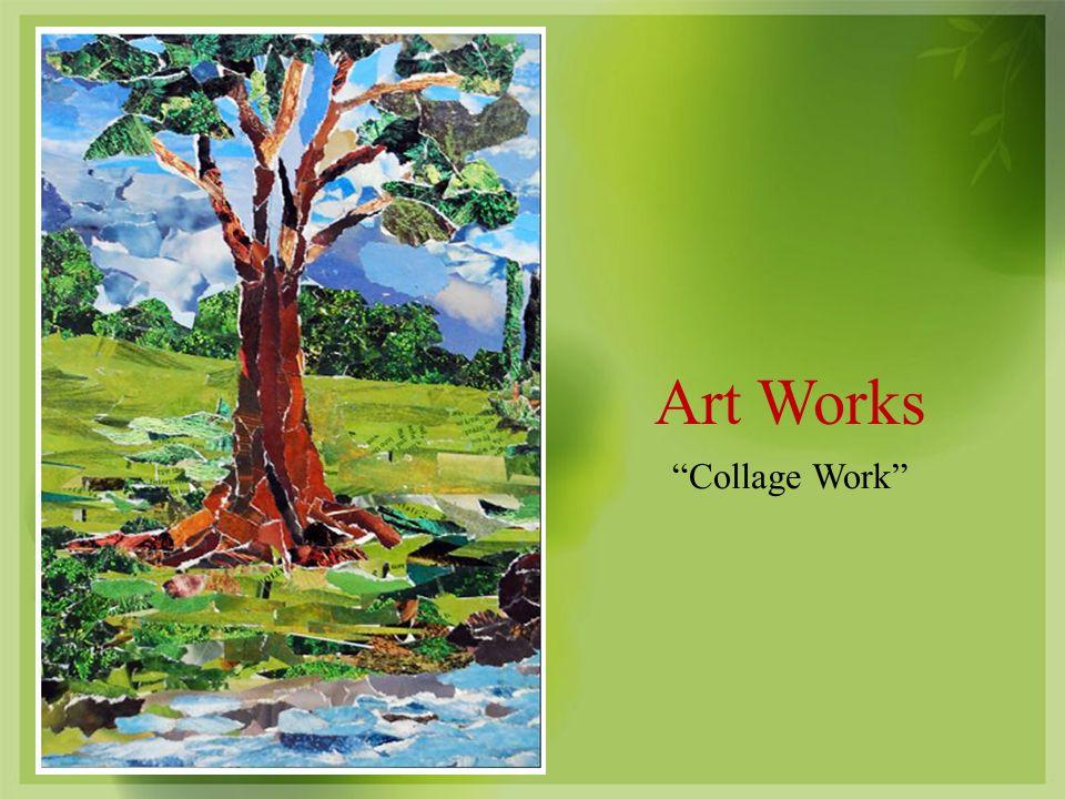 Art Works Collage Work