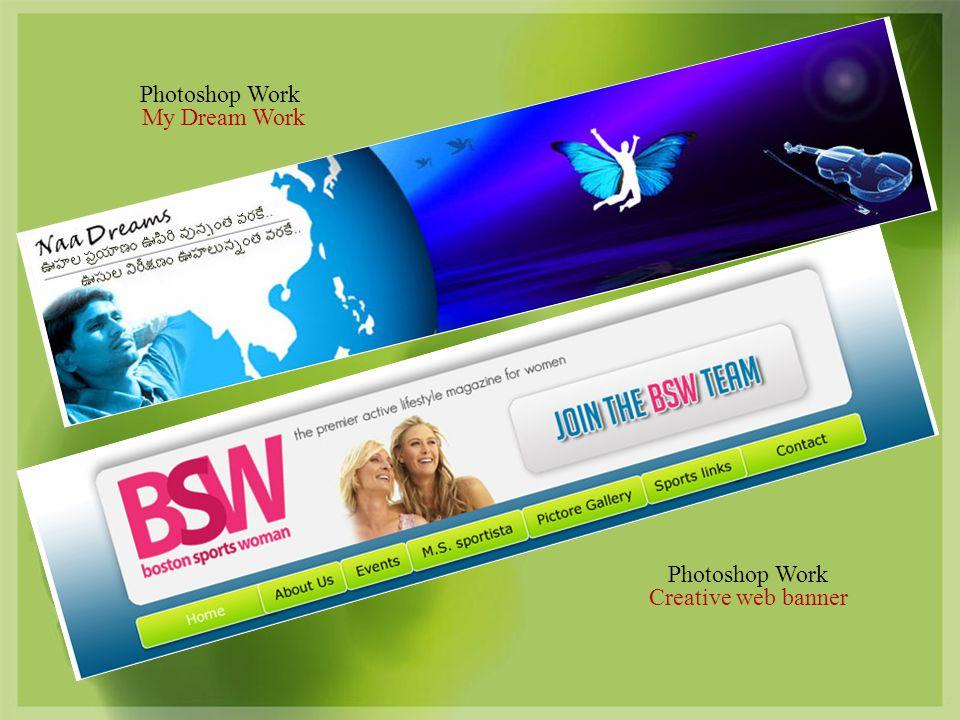 Photoshop Work Creative web banner Photoshop Work My Dream Work