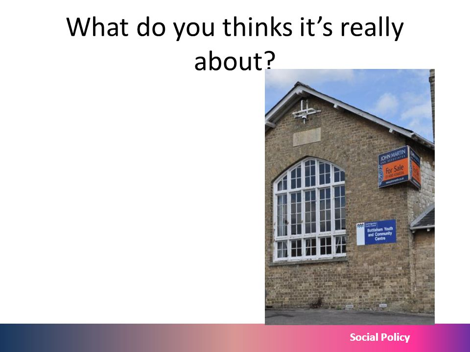 Social Policy What do you thinks its really about?