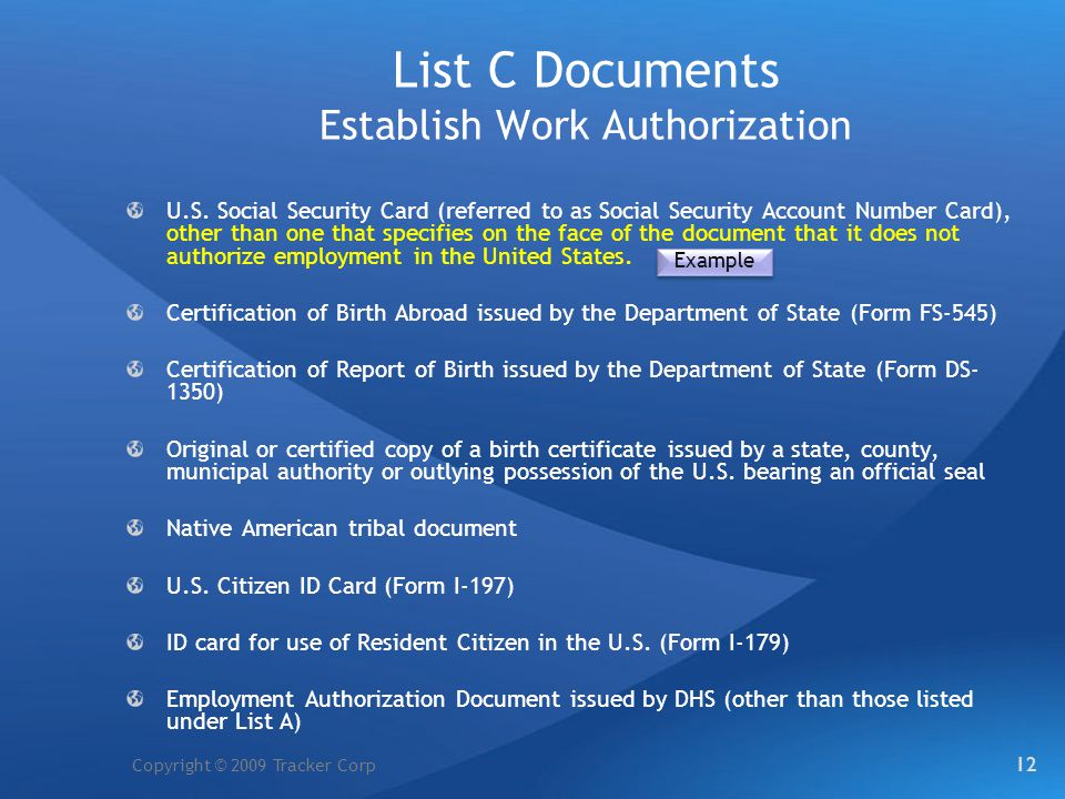 Copyright © 2009 Tracker Corp List C Documents Establish Work Authorization U.S. Social Security Card (referred to as Social Security Account Number C