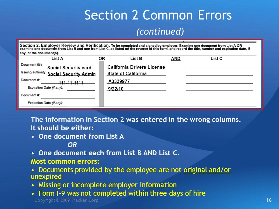 Copyright © 2009 Tracker Corp Section 2 Common Errors (continued) California Drivers License State of California A3339977 9/22/10 Social Security card