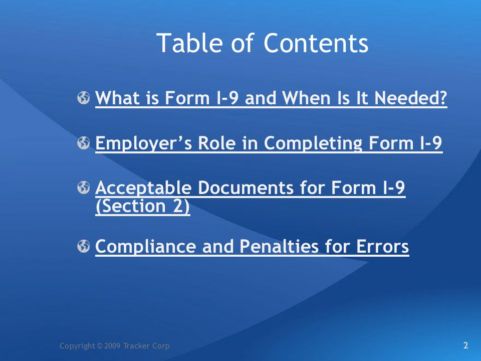 Copyright © 2009 Tracker Corp What is the Form I-9.