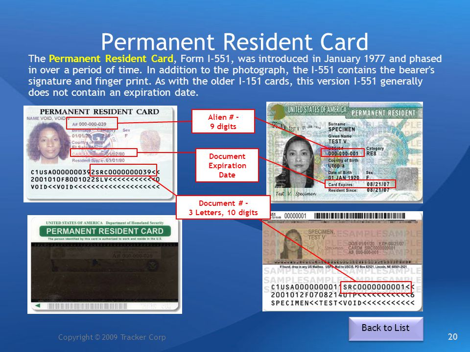 Copyright © 2009 Tracker Corp Permanent Resident Card The Permanent Resident Card, Form I-551, was introduced in January 1977 and phased in over a per
