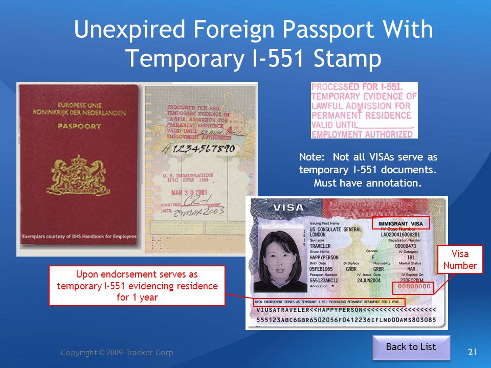 Copyright © 2009 Tracker Corp Unexpired Foreign Passport With Temporary I-551 Stamp 21 Visa Number Upon endorsement serves as temporary I-551 evidenci