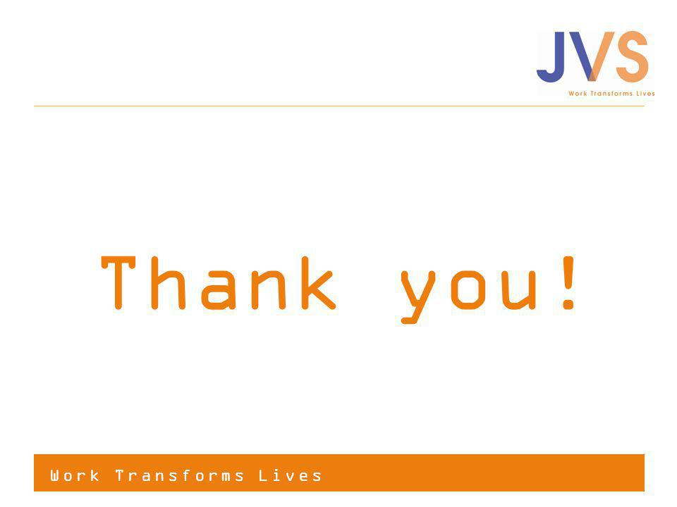 Work Transforms Lives Thank you!