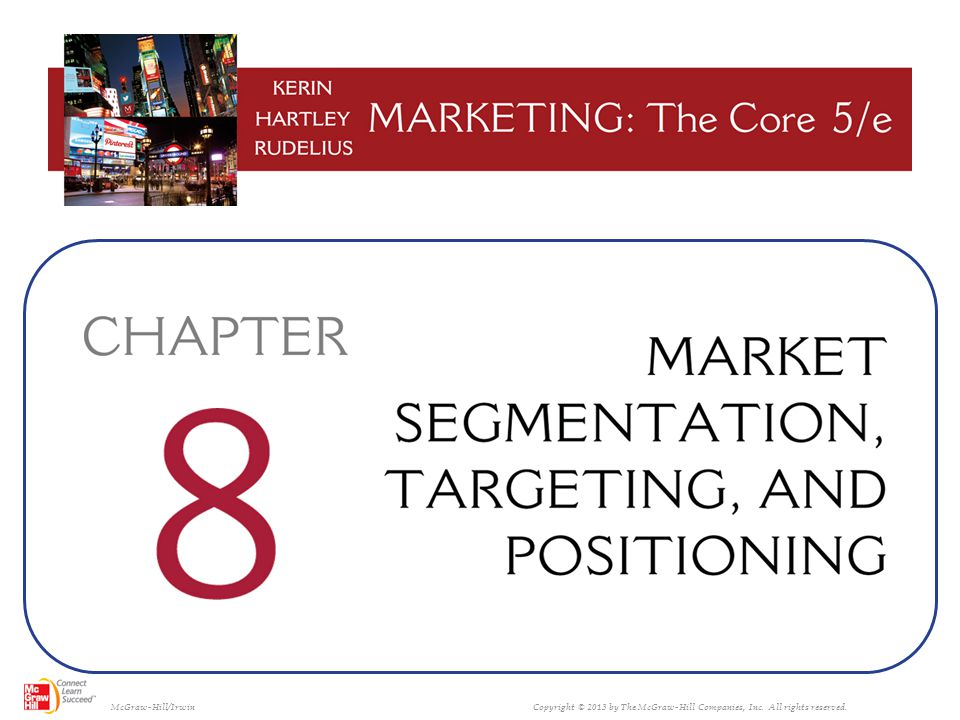 FIGURE 8-3 FIGURE 8-3 The five key steps in segmenting and targeting markets that link market needs to a firms marketing program 8-12