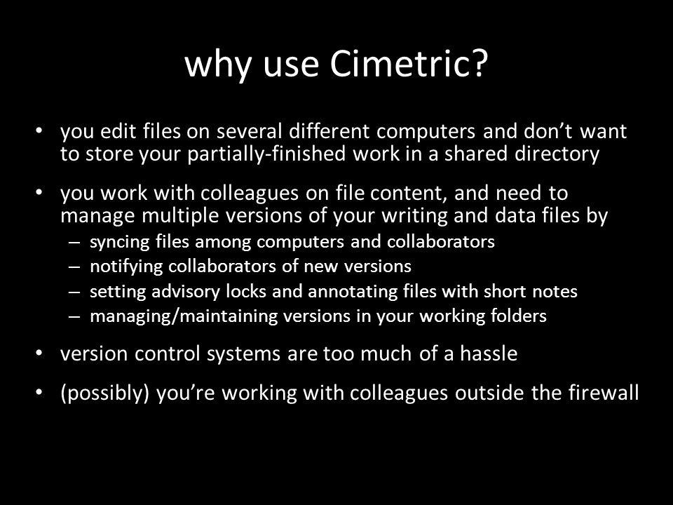 why use Cimetric.