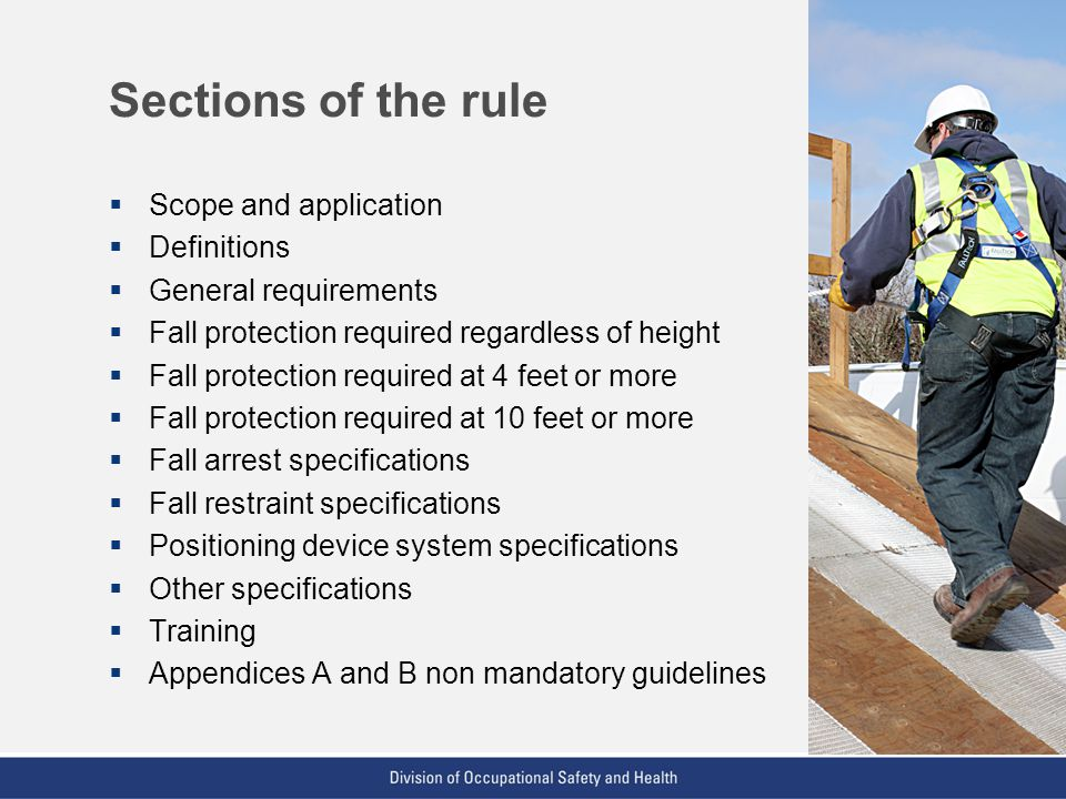 VPP: The Standard of Excellence in Workplace Safety and Health Sections of the rule Scope and application Definitions General requirements Fall protec