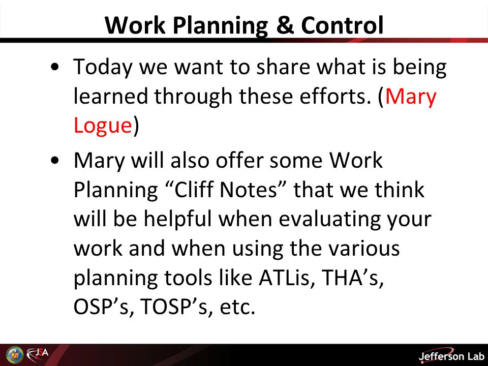 Work Planning & Control Today we want to share what is being learned through these efforts.