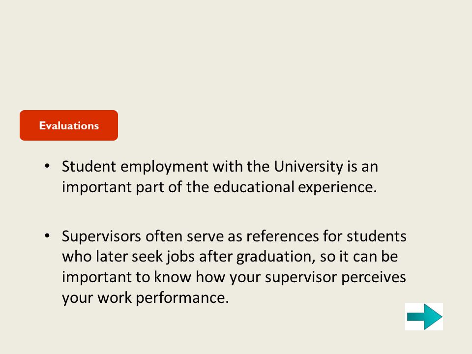 Student employment with the University is an important part of the educational experience.