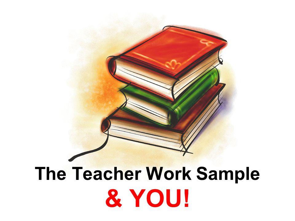 The Teacher Work Sample & YOU!