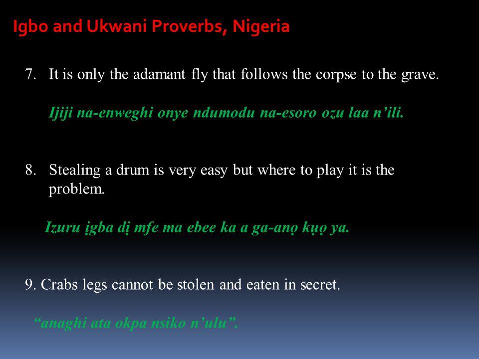 Igbo and Ukwani Proverbs, Nigeria 7.