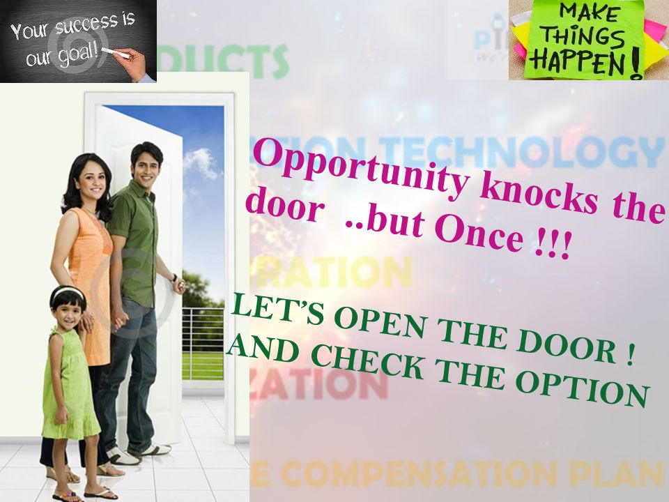 Opportunity knocks the door..but Once !!! LETS OPEN THE DOOR ! AND CHECK THE OPTION