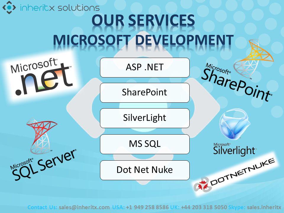 ASP.NETSharePointSilverLightMS SQLDot Net Nuke