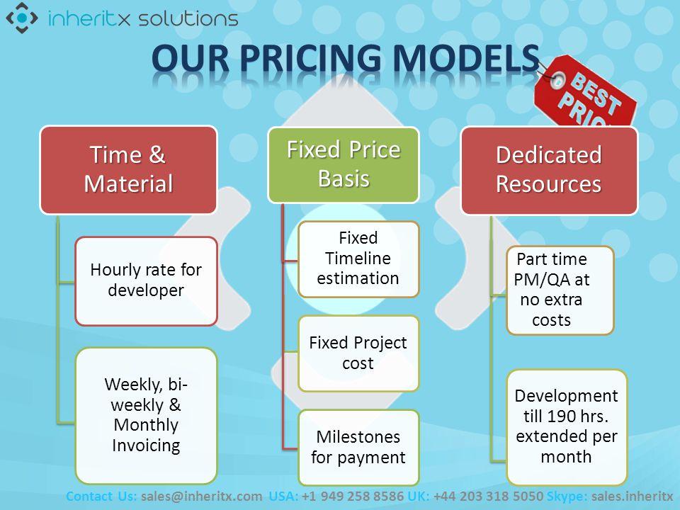 Contact Us: sales@inheritx.com USA: +1 949 258 8586 UK: +44 203 318 5050 Skype: sales.inheritx Part time PM/QA at no extra costs Development till 190 hrs.