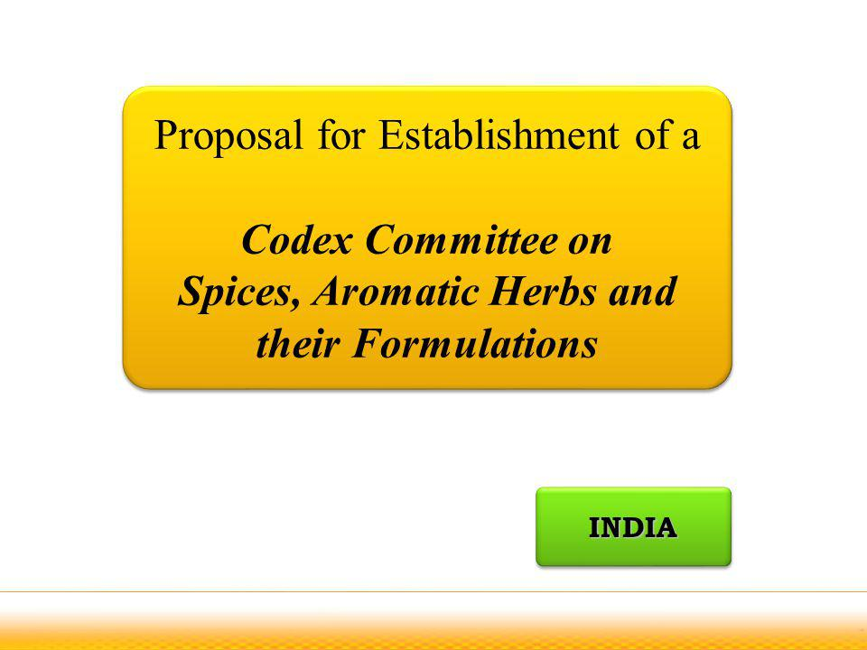 Proposal for Establishment of a Codex Committee on Spices, Aromatic Herbs and their Formulations Proposal for Establishment of a Codex Committee on Sp