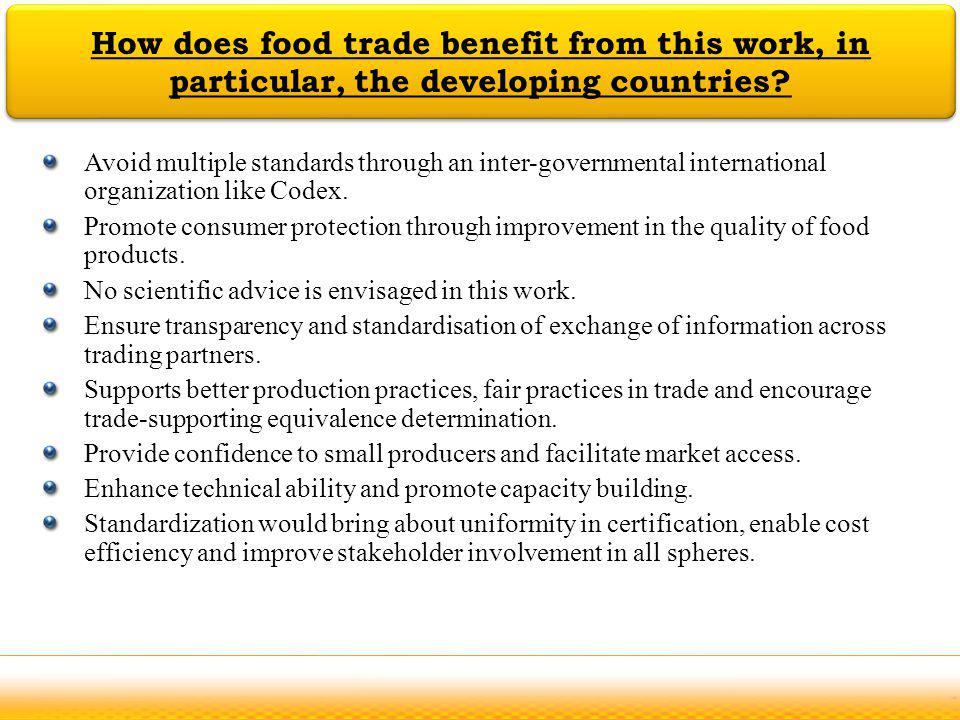 Jodhpur How does food trade benefit from this work, in particular, the developing countries? Avoid multiple standards through an inter-governmental in