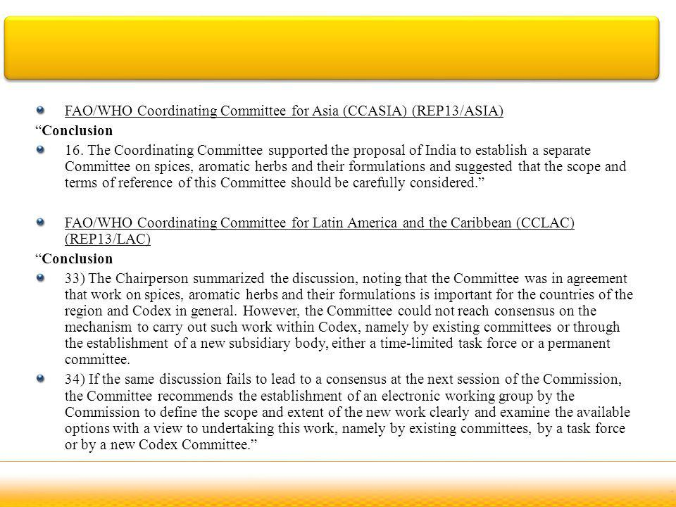 FAO/WHO Coordinating Committee for Asia (CCASIA) (REP13/ASIA) Conclusion 16. The Coordinating Committee supported the proposal of India to establish a