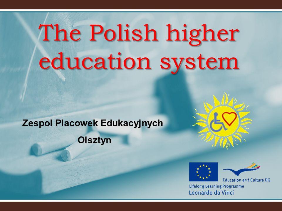 The Polish higher education system Zespol Placowek Edukacyjnych Olsztyn