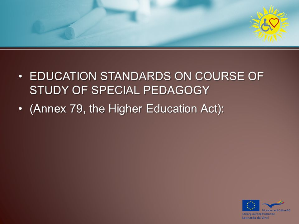 EDUCATION STANDARDS ON COURSE OF STUDY OF SPECIAL PEDAGOGYEDUCATION STANDARDS ON COURSE OF STUDY OF SPECIAL PEDAGOGY (Annex 79, the Higher Education A