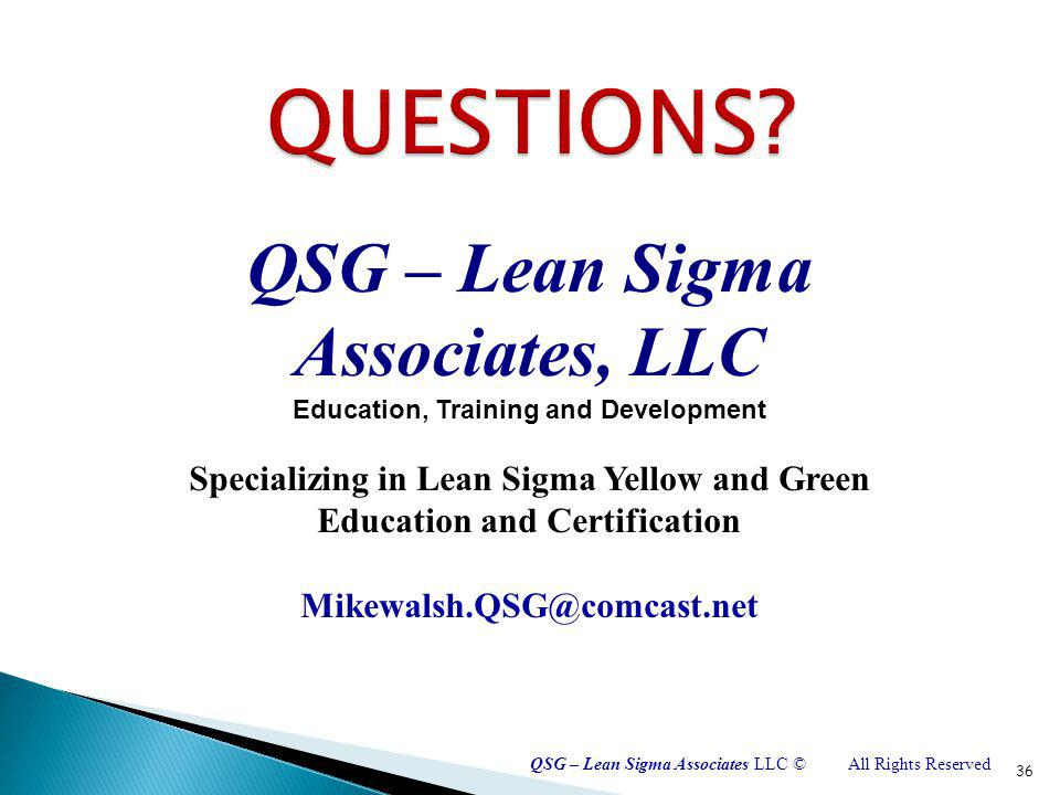 QSG – Lean Sigma Associates LLC ©All Rights Reserved The towels were so thick there I could hardly close my suitcase.