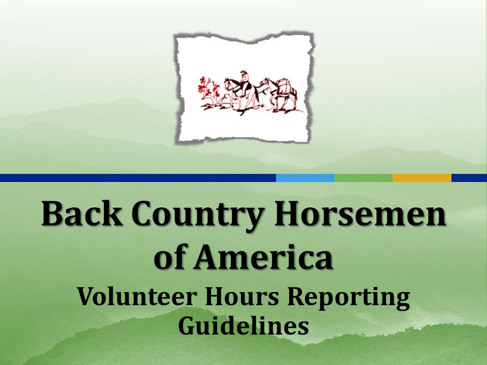 Back Country Horsemen of America Volunteer Hours Reporting Guidelines