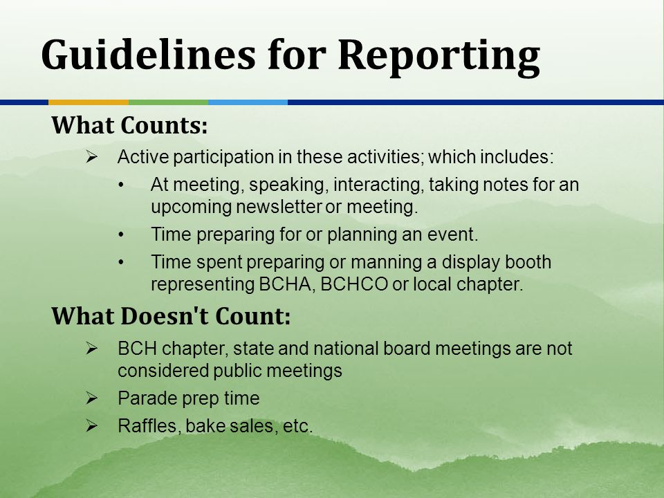 Guidelines for Reporting What Counts: Active participation in these activities; which includes: At meeting, speaking, interacting, taking notes for an upcoming newsletter or meeting.