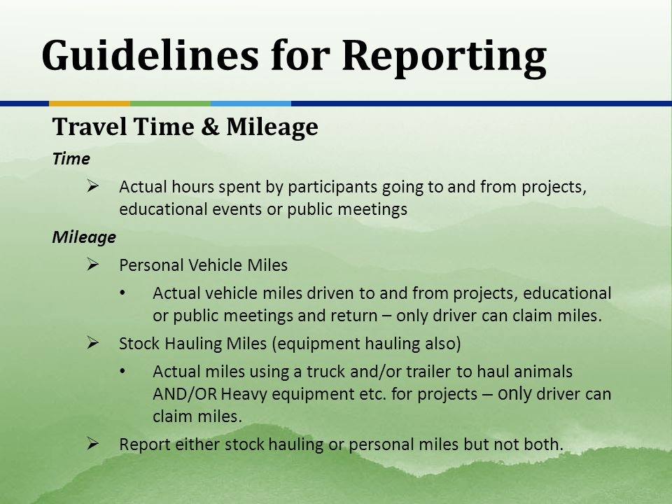 Guidelines for Reporting Travel Time & Mileage Time Actual hours spent by participants going to and from projects, educational events or public meetin