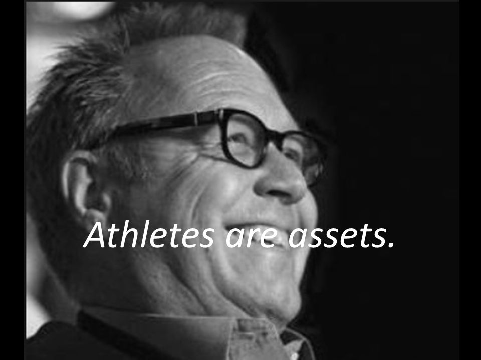 Athletes are assets.