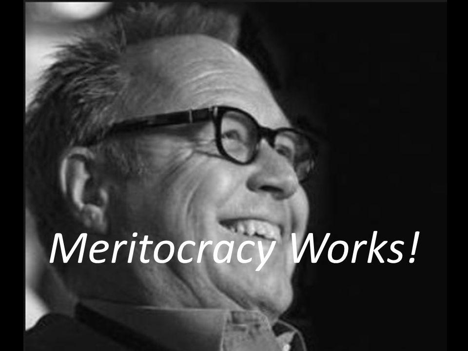 Meritocracy Works!