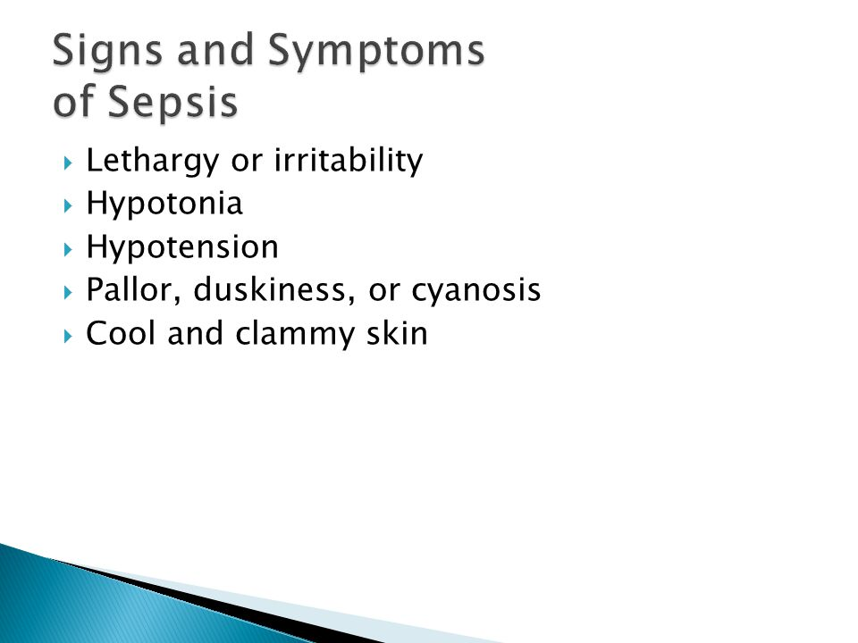 Lethargy or irritability Hypotonia Hypotension Pallor, duskiness, or cyanosis Cool and clammy skin