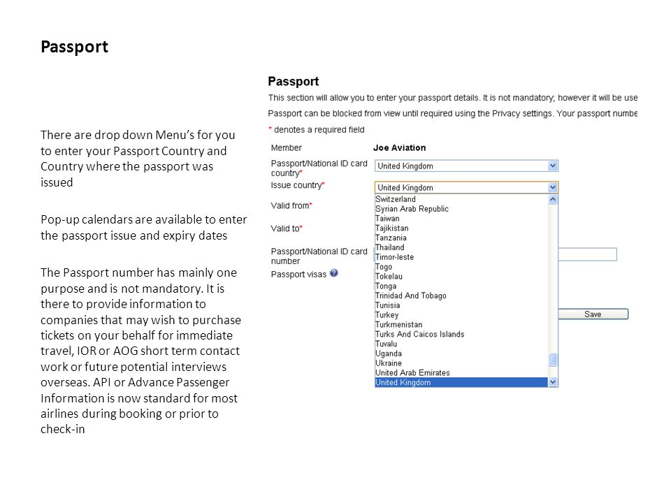 Passport The passport Number even if entered is blocked from view to companies by default, and need to be turned on in privacy settings We suggest leaving it in the blocked default position and only turn it on for company specific setting for those companies on a need to know basis.