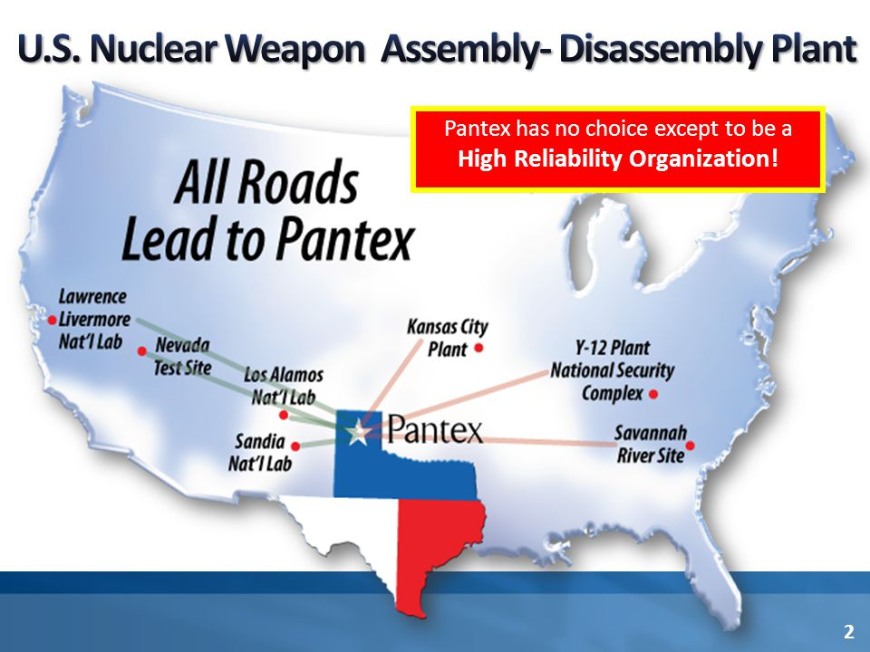 2 Pantex has no choice except to be a High Reliability Organization!