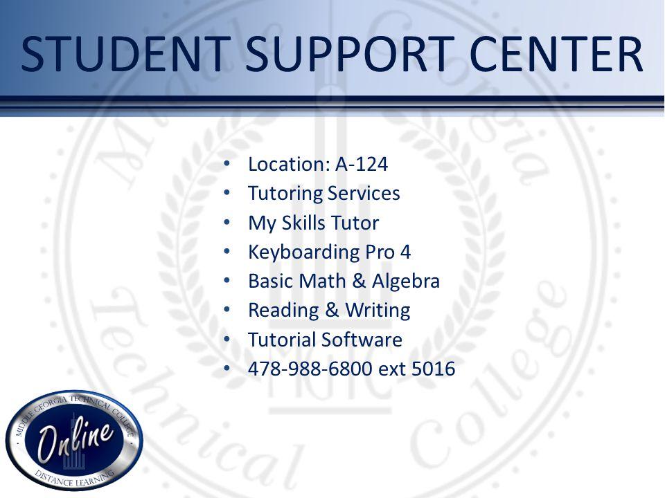 Location: A-124 Tutoring Services My Skills Tutor Keyboarding Pro 4 Basic Math & Algebra Reading & Writing Tutorial Software 478-988-6800 ext 5016 STU