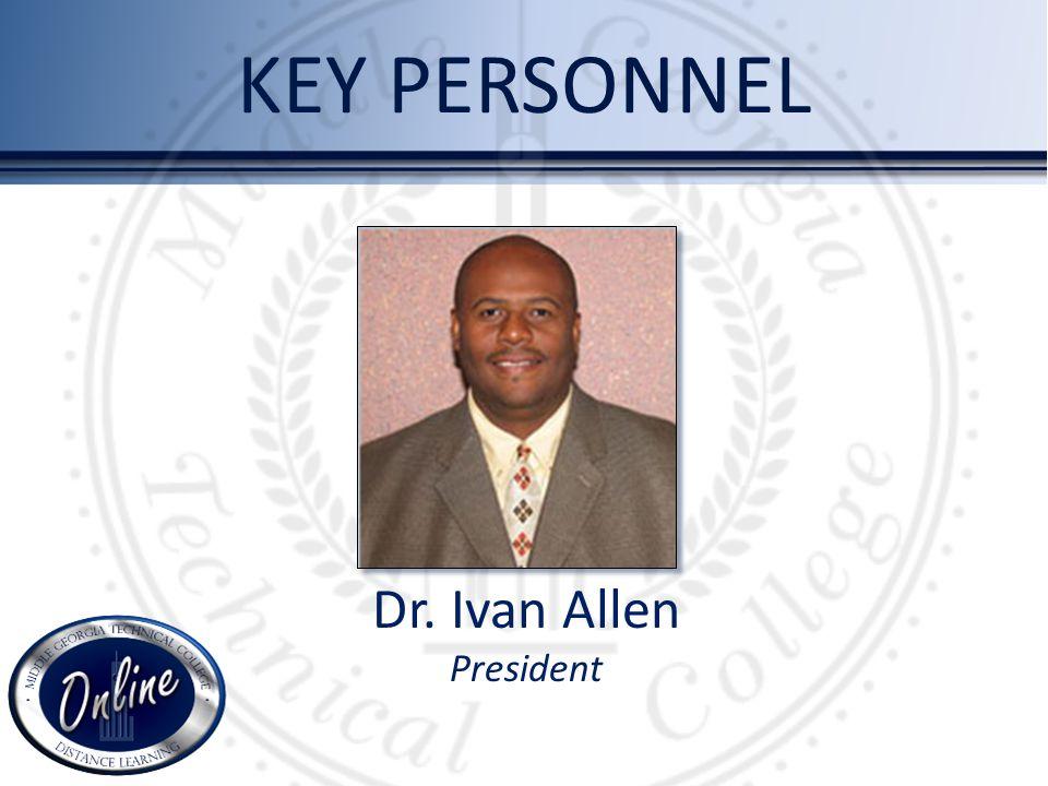 KEY PERSONNEL Dr. Ivan Allen President