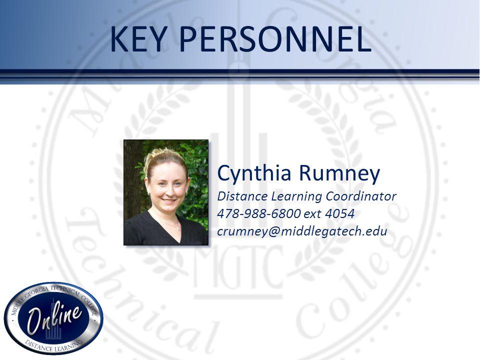 KEY PERSONNEL Cynthia Rumney Distance Learning Coordinator 478-988-6800 ext 4054 crumney@middlegatech.edu