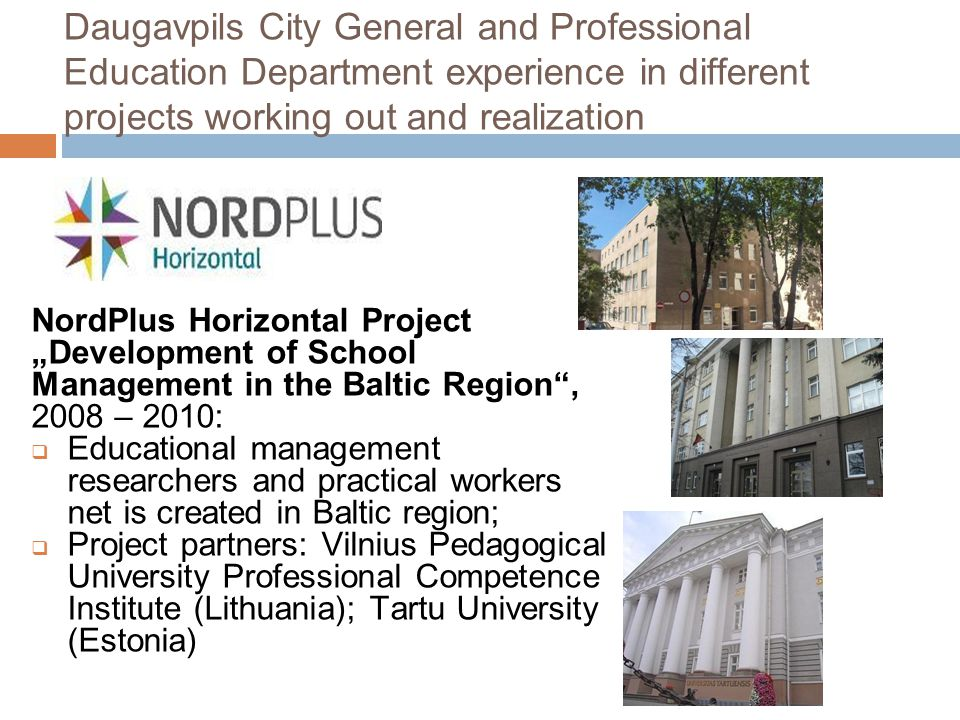 Daugavpils City General and Professional Education Department experience in different projects working out and realization NordPlus Horizontal Project