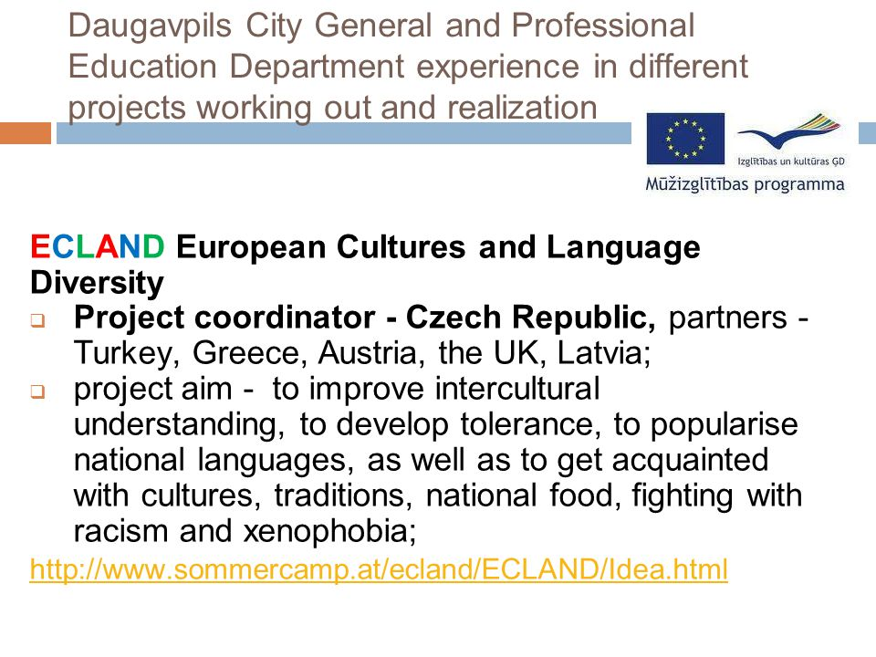 Daugavpils City General and Professional Education Department experience in different projects working out and realization ECLAND European Cultures an