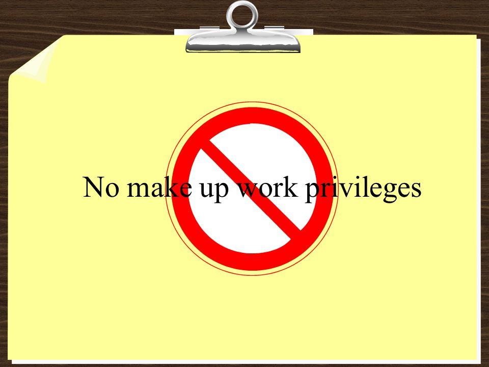 No make up work privileges